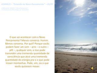 """ADAMUS – """"Estando no Novo Pensamento"""" – 01/07"""
