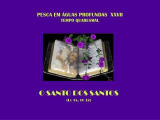 PESCA EM ÁGUAS PROFUNDAS  XXVII TEMPO QUARESMAL