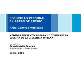 SEGURIDAD PERSONAL EN AREAS DE RIESGO Area Centroamericana