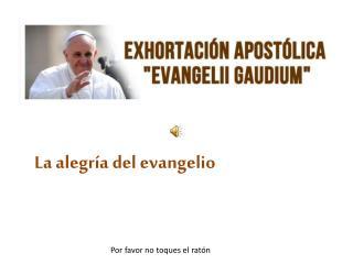 La alegr�a del evangelio