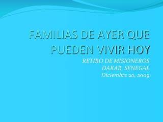 FAMILIAS DE AYER QUE PUEDEN VIVIR HOY