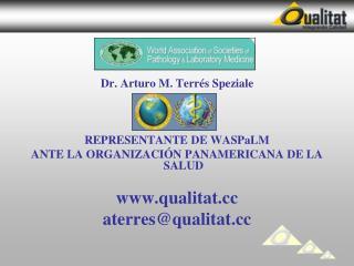 Dr. Arturo M. Terrés Speziale REPRESENTANTE DE WASPaLM
