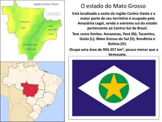 O estado do Mato Grosso