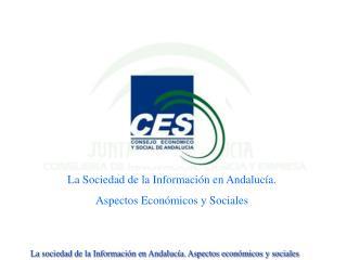 La Sociedad de la Información en Andalucía. Aspectos Económicos y Sociales