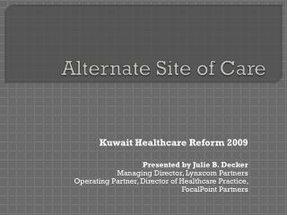 Alternate Site of Care