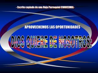 DIOS QUIERE DE NOSOTROS: