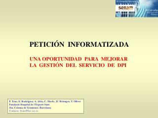 PETICIÓN  INFORMATIZADA UNA OPORTUNIDAD  PARA  MEJORAR  LA  GESTIÓN  DEL  SERVICIO  DE  DPI