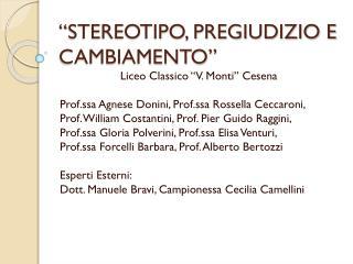 """""""STEREOTIPO, PREGIUDIZIO E CAMBIAMENTO"""""""