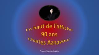 En haut de l'affiche 90 ans Charles Aznavour