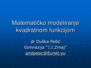 M atematičko modeliranje kvadratnom funkcijom