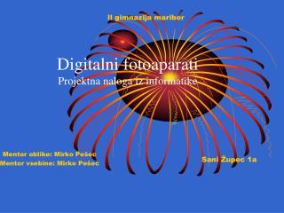 Digitalni fotoaparati Projektna naloga iz informatike