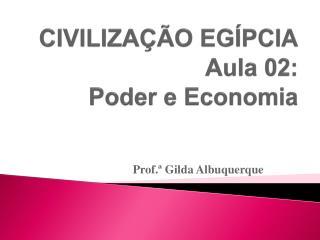 CIVILIZA��O EG�PCIA Aula 02: Poder e Economia