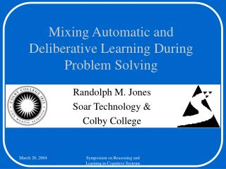 Mixing Automatic and Deliberative Learning During Problem Solving