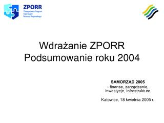 Wdrażanie ZPORR Podsumowanie roku 2004