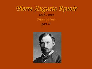 Pierre-Auguste Renoir 1841  -  1919 French painter part II
