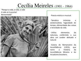Cec�lia Meireles  (1901 � 1964)