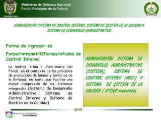 Forma de ingresar es Forpo/intranet/Oficinas/oficina de Control Interno