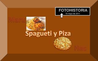 Spagueti  y Piza