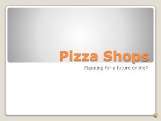 Pizza Shops