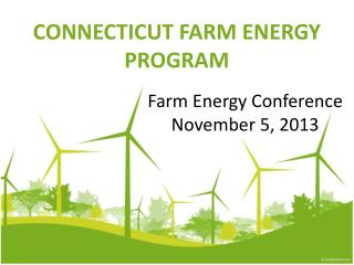 CONNECTICUT FARM ENERGY PROGRAM