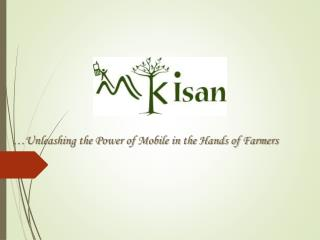 �Unleashing the Power of Mobile in the Hands of Farmers