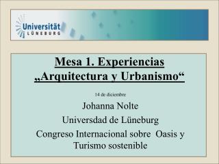 """Mesa 1. Experiencias """"Arquitectura y Urbanismo"""""""