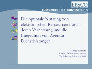 Sabine Teichert EBSCO Information Services ASpB-Tagung, München 2005