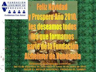 Feliz Navidad  y Prospero Año 2010, les deseamos todos los que formamos parte de la Fundación