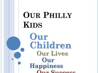 Our Philly Kids