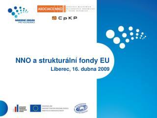 NNO a strukturální fondy EU  Liberec, 16. dubna 2009
