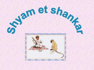 Shyam et shankar