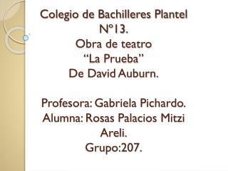 """""""La Prueba"""" De David Auburn. La obra de teatro fue presentada en el Teatro del Deportivo Banbural."""