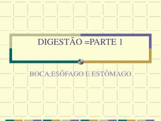 DIGESTÃO =PARTE 1