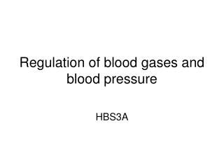 Regulation of blood gases and blood pressure