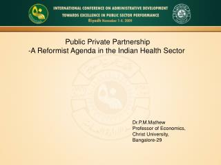 Public Private Partnership -A Reformist Agenda in the Indian Health Sector