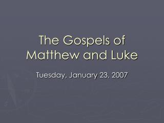 The Gospels of Matthew and Luke
