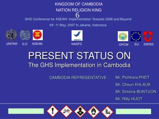 PRESENT STATUS ON The GHS Implementation in Cambodia