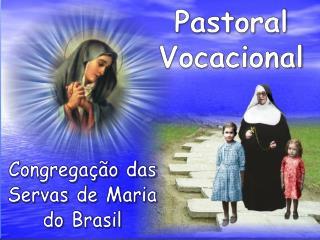 Congregação das  Servas de Maria  do Brasil