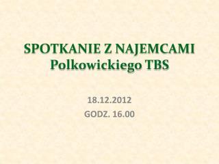 SPOTKANIE Z NAJEMCAMI Polkowickiego TBS