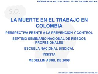 LA MUERTE EN EL TRABAJO EN COLOMBIA PERSPECTIVA FRENTE A LA PREVENCION Y CONTROL