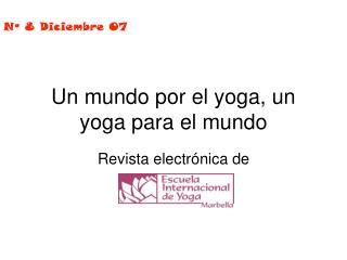 Un mundo por el yoga, un yoga para el mundo