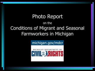 Photo Report on the Conditions of Migrant and Seasonal Farmworkers in Michigan
