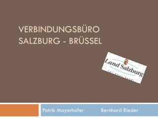Verbindungsbüro Salzburg - Brüssel
