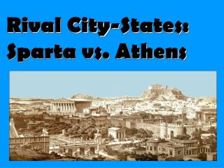 Rival City-States: Sparta vs. Athens