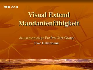 Visual Extend Mandantenf�higkeit