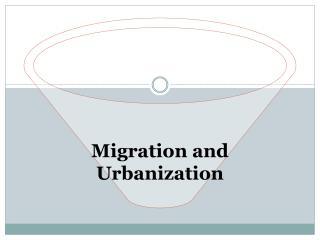 Migration and Urbanization