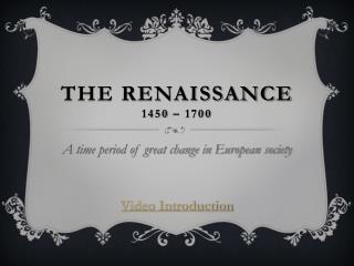 The Renaissance 1450 – 1700