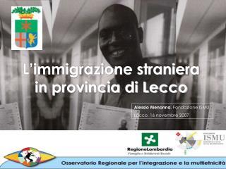 L'immigrazione straniera in provincia di Lecco