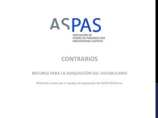 CONTRARIOS RECURSO  PARA LA ADQUISICIÓN DEL VOCABULARIO