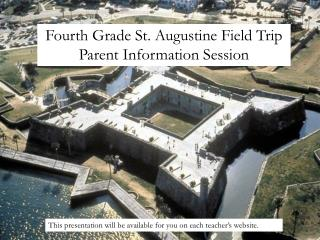 Fourth Grade St. Augustine Field Trip Parent Information Session